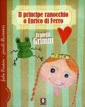Il Principe Ranocchio o Enrico di Ferro + Le Tre piume  — Libro