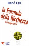 Il Principio LOL²A - La Formula della Ricchezza  - Libro