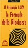 Il Principio LOL²A  - La Formula della Ricchezza
