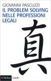 Il Problem Solving nelle Professioni Legali - Libro