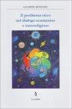 Il Problema Etico nel Dialogo Ecumenico e Interreligioso  - Libro