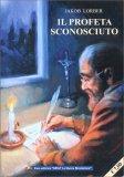 Il Profeta Sconosciuto - Libro