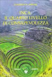 Inca: Il Quarto Livello di Consapevolezza - Libro