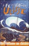 Il Re dei Viaggi Ulisse  - Libro