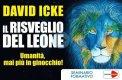 VIDEO DOWNLOAD - IL RISVEGLIO DEL LEONE Umanità mai più in ginocchio di David Icke