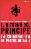 IL RITORNO DEL PRINCIPE — La criminalità dei potenti in Italia di Saverio Lodato, Roberto Scarpinato