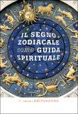 Il Segno Zodiacale come Guida Spirituale  - Libro