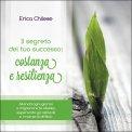 Il Segreto del tuo Successo: Costanza e Resilienza - CD Audio