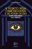 Il Segreto della Chiaroveggenza e dei Poteri Occulti  - Libro