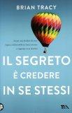 Il Segreto è Credere in se Stessi  — Libro