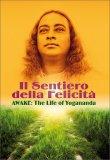 Il Sentiero della Felicità - Awake: The Life of Yogananda - DVD