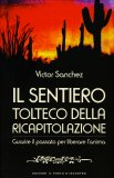 Il sentiero Tolteco della ricapitolazione   - Libro