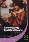 Il Simbolismo Magico del Caffè  - Libro