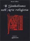 Il Simbolismo nell'Arte Religiosa - Libro