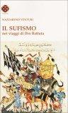 Il Sufismo - Nel Viaggi di IBN Battuta  - Libro