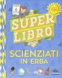Il Super Libro degli Scienziati in Erba - Libro