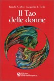 IL TAO DELLE DONNE di Pamela K. Metz, Jacqueline I. Tobin