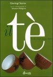 Il Tè - Verità e Bugie, Pregi e Difetti — Libro