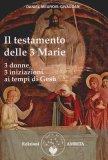 Il Testamento delle Tre Marie  - Libro
