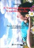 Il Training Autogeno ti Cambia la Vita — Libro