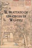 Il Trattato di Strategia di Wu-Tzu — Libro