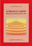 Il Trauma e la Mente  - Libro