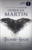 Il Trono di Spade - Libro Quarto delle Cronache del Ghiaccio e del Fuoco - Libro