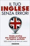 Il tuo Inglese senza Errori  - Libro