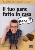 Il Tuo Pane Fatto in Casa Easy  - Libro