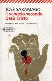 IL VANGELO SECONDO GESù CRISTO Premio Nobel per la letteratura di José Saramago