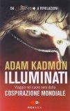 ILLUMINATI — Viaggio nel cuore nero della cospirazione mondiale di Adam Kadmon