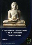 Il Sentiero della Nonviolenza e della Liberazione - Tattvarthasutra - Libro