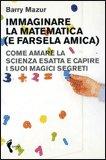 Immaginare la Matematica (e Farsela Amica)