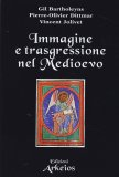 Immagine e Trasgressione nel Medioevo - Libro