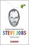 Impara a Pensare come Steve Jobs  - Libro