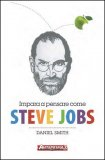 Impara a Pensare come Steve Jobs