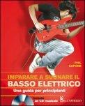 Imparare a Suonare il Basso Elettrico + CD Audio