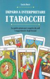 Imparo a Interpretare i Tarocchi