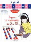 Imparo i Numeri da 0 a 10 - I Piccoli Montessori (3-6 Anni) - Libro
