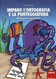 Imparo l'Ortografia e la Punteggiatura  - Libro