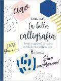 In Bella Calligrafia - Libro