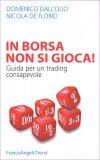 In Borsa non si Gioca - Libro
