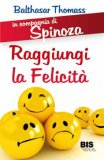 In compagnia di Spinoza - Raggiungi la Felicità  - Libro