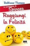 Raggiungi La FelicitÀ (in Compagnia Di Spinoza) Usato