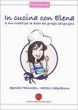 In Cucina con Elena - Le mie Ricette per la Dieta dei Gruppi Sanguigni - Speciale Halloween, Natale - Libro