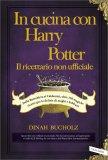 In Cucina con Harry Potter - Il Ricettario non ufficiale — Libro