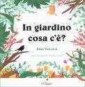 In Giardino Cosa C'è? - Libro