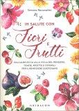 In Salute con Fiori e Frutti — Libro
