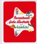 Incantevoli Fiabe Illustrate per Bambini - Libro