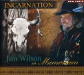 Incarnation - Jim Wilson in Memoriam